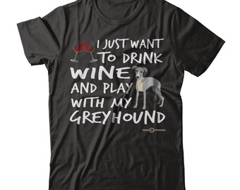 Funny Greyhound Gear | Drink wine and play with my Greyhound