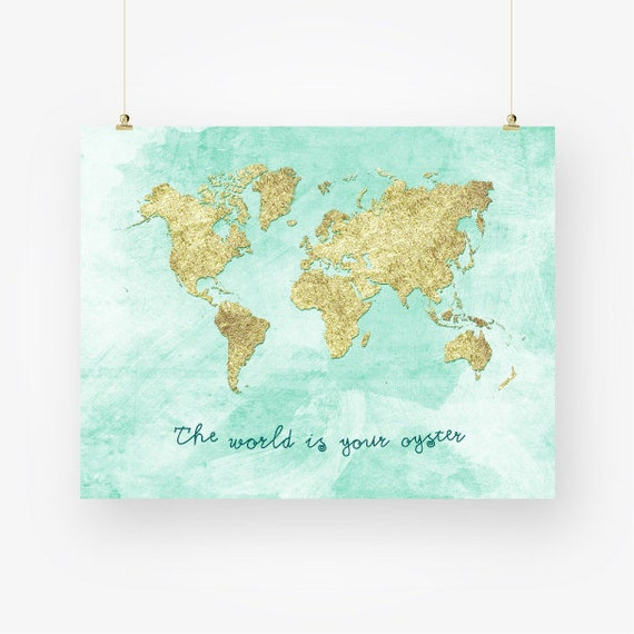 Gold world map download the world is your oyster printable gold world map download the world is your oyster printable travel quote gold and mint blue wall art large world map poster gumiabroncs Gallery