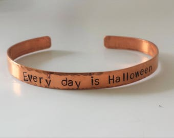 Every day is Halloween rustic copper handstamped bracelet