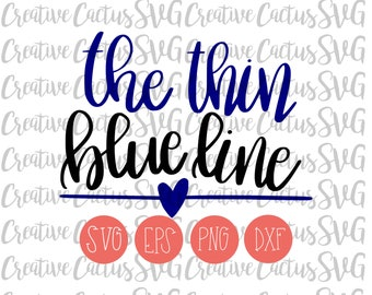 The Thin Blue Line SVG | Thin Blue Line SVG | Back the Blue SVG | Police | Thin Blue Line | Police Wife | Hand lettered | Cutting File