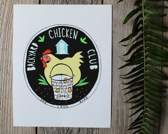 Backyard Chicken Club - Art Print  - Wall Art