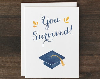 Funny Graduation Card Grad you survived