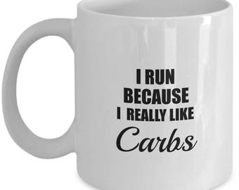 I Run Because I Really Like Carbs mug