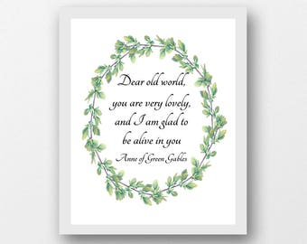 Anne of Green Gables quotes, Dear old world, download printable literary quote, LM Montgomery quotes, Anne Shirley, girls bedroom wall art