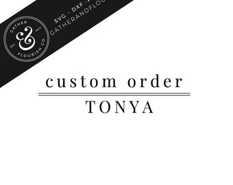 Custom Order--TONYA