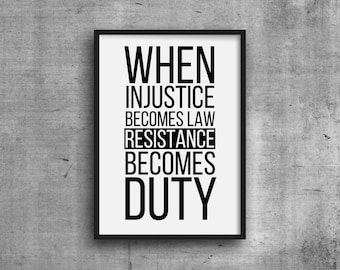 When Injustice Becomes Law Resistance Becomes Duty Print - DIGITAL DOWNLOAD - Political Quote Printable Art - Resist Print - Feminist Quote