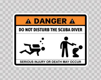 Decal Sticker Funny sign Do Not Disturb The Scuba Diver 08258