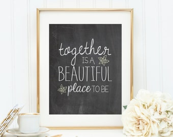 Together is a Beautiful Place to Be Printable   Chalkboard Wall Art   Chalkboard Print   Typography   Instant Download Print   PrintablySaid