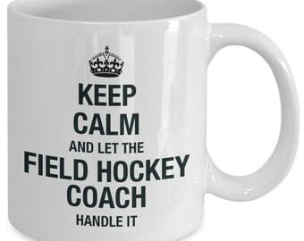 Field hockey coach gifts - stay calm - men women mug