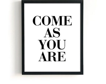 Come as you are poster ALL SIZES MODERN wall art, inspirational wall poster black white, modern typography sign, scandinavian wall art print