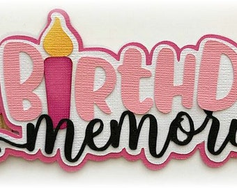Birthday Memories title cupcake  premade paper piecing 3d die cut for scrapbooks cards planner project life by my tear bears kira