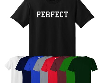 Perfect T-shirt College Valentines Christmas Gift Mens Womens UK Ships Worldwide S-XXL