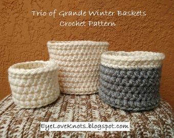 CROCHET PATTERN - Trio of Grande Winter Baskets, Crochet Basket Pattern, Chunky Basket Pattern, Easy Chunky Crochet Pattern