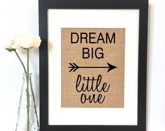 Dream big little one Burlap Print // Nursery Decor // Baby Gift