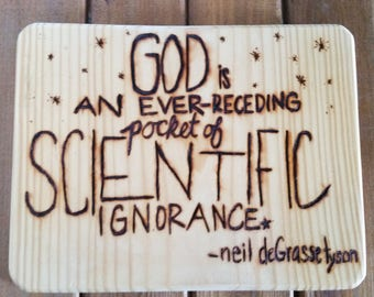 Neil Degrasse Tyson Quote - Science Gift - Pyrography Art - Science Fan Art - Wood Decor - Hand Made