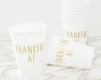 Thankful AF Friendsgiving solo cups | FREE Shipping || friendsgiving party supplies thanksgiving party adult party AF thankful decorations