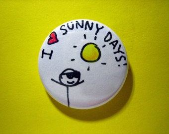 "Sunny Days pin - I heart Sunny Days - 1"" pin-on button"