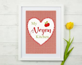 My Vegan Kitchen Print. Kitchen Decor.  Motivational Quotes. Inspirational Quotes. New Home Gift. Vegan Gift. Vegan Print. Vegan Quotes