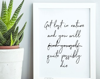 Funny Wall Art, get lost in nature, funny quote, minimalist poster, quote, printable art, digital, hiking, camping, gift ideas