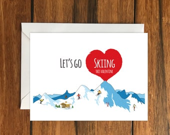Let's go Skiing this Valentine Blank greeting card, Holiday Card, Gift Idea A6