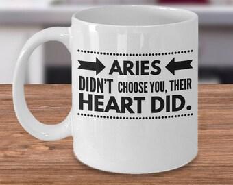 Aries Coffee Mug - Gift Ideas For Aries - Aries Zodiac Gifts - Funny Aries Cup - Aries Didn't Choose You, Their Heart Did