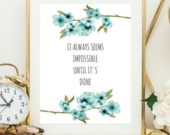Nelson Mandela Quote Printable Art Print, It Always Seems Impossible Until It's Done, Watercolor Floral Print, Typography, Calligraphy
