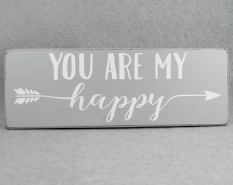 Rustic You Are My Happy Arrow Wood Sign, Paris Grey & White | Farmhouse Chic