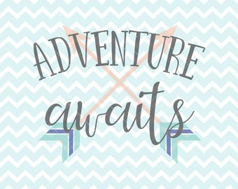 Adventure Awaits SVG and PNG, Adventure Quote, Travel Quote, Inspirational Quote, HTV Design, svg Files, Printable Quote, Printable Clipart