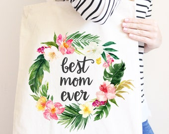 Best Mom Ever, Gift for Mom, Canvas Tote Bag
