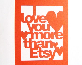 SALE Papercut Poster - I Love You More Than Etsy - Orange or Red - Wall Art