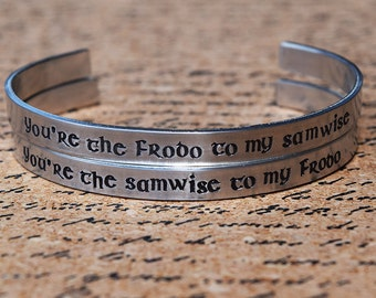 You're the Frodo to my Samwise - You're the Samwise to my Frodo - Tolkien Inspired Aluminum Bracelet Cuff Set of 2 - Hand Stamped