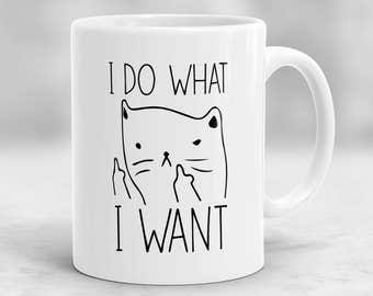 I Do What I Want Mug, Funny Cat Coffee Mug, Cat Lover Gift, Grumpy Cat Mug, P65