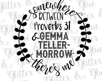 Somewhere Between Proverbs 31 and Gemma Teller-Morrow SVG
