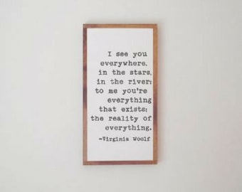 I see you everywhere Virginia Woolf quote/ Typewriter style/living room sign/mantle decor/bedroom sign