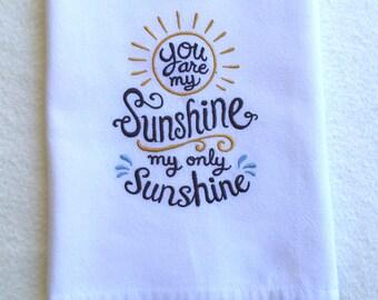 You Are My Sunshine Kitchen towel, Dish towel Happy saying Hostess gift Housewarming