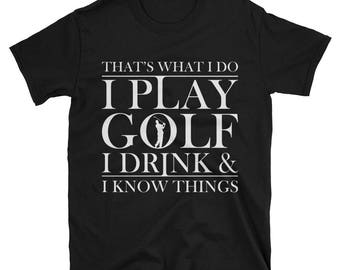 Gifts for golfers - Golfers - Golf gift - Golfing gift - Id rather be golfing - I Golf & Know Things T Shirt
