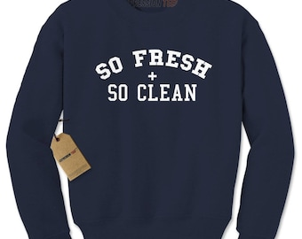 So Fresh And So Clean Adult Crewneck Sweatshirt