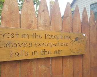 """READY TO SHIP - """"Frost on the Pumpkins, Leaves Everywhere, Fall's In The Air"""" - 6x24 - Orange"""
