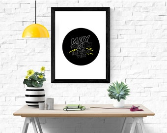 Star Wars Quote, May the 4th be with you printable quote, Printable Art, Star Wars Print, Star Wars Fan Art, Gift for her, Gift for him