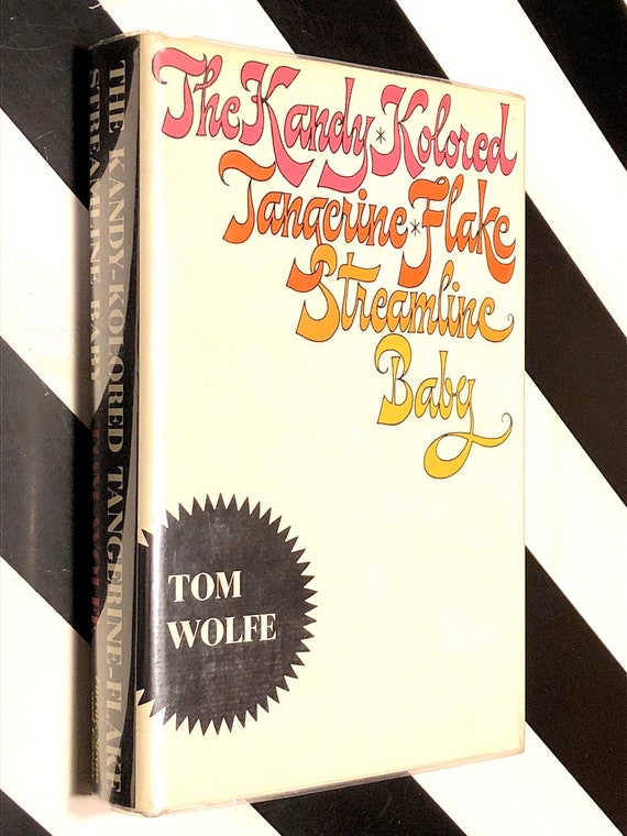 The Kandy-Kolorded Tangerine Flake Streamline Baby by Tom Wolfe (1965) first edition book
