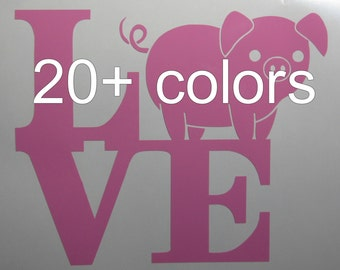 Love Pig Vinyl Decal / Sticker ~ Available in 24 colors ~