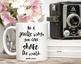 Activist Gift / Gandhi Mug / In a Gentle Way, You Can Shake the World / Quote Mug / 11 or 15 oz Mug