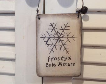 Primitive Frosty's Snowflake Christmas Ornament Baby Picture, Folk Art, Hand Crafted and Painted, Cupboard or Peg Hanger