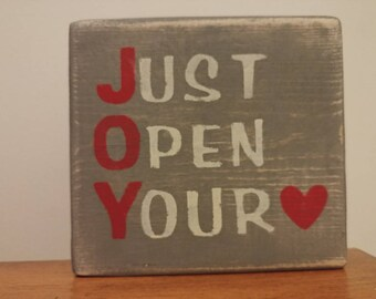 JOY Just Open Your Heart sign