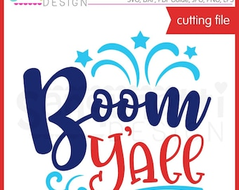 Boom Y'all SVG, 4th of July SVG, Summer SVG, Firework svg, Dxf, Cutting Files, silhouette, cricut