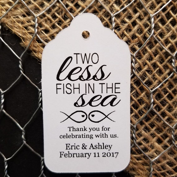 Two Less Fish in the Sea Thank you for celebrating with us MEDIUM Personalized Wedding Favor Tag  choose your amount