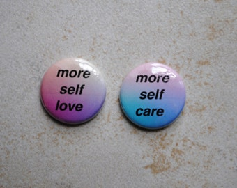 More Self Love/ Self Care- Button Set