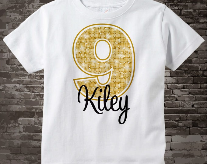 Ninth Birthday Shirt, Golden 9 Birthday t-Shirt, Any Age Personalized Girls Birthday Shirt Gold Color Age and Name Tee 08262014b