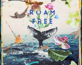 NEW! GLASSED, ROAM Free, 4x4 and Up, Hand Painted, Hand Glassed artwork, wood panel, flowers, birds, ocean, whale, whale tail, wall art