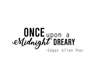 Once upon a Midnight Dreary quote Graphics SVG Dxf EPS Png Cdr Ai Pdf Vector Art Clipart instant download Digital Cut Print File Cricut